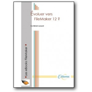 Evoluer vers FileMaker 12 ?