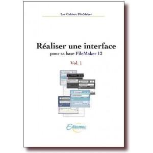 Réaliser une interface dans FileMaker 12 vol 1