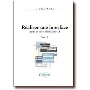 Réaliser une interface dans FileMaker 12 vol 2